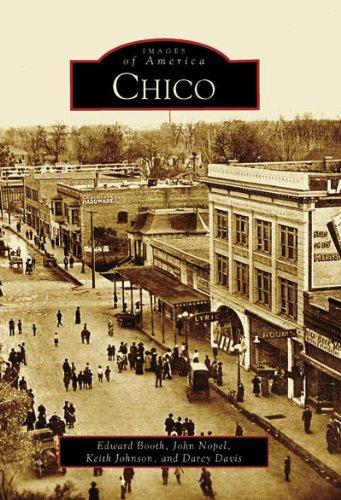 Chico (CA) (Images of America): Edward Booth, Darcy Davis, John Nopel, Keith Johnson