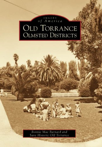 9780738530659: Old Torrance Olmsted District (Images of America)