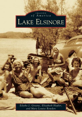 Lake Elsinore (CA) (Images of America): Edythe J. Greene,