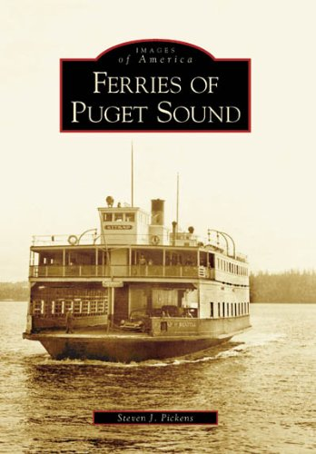 9780738530871: Ferries of Puget Sound (WA) (Images of America)