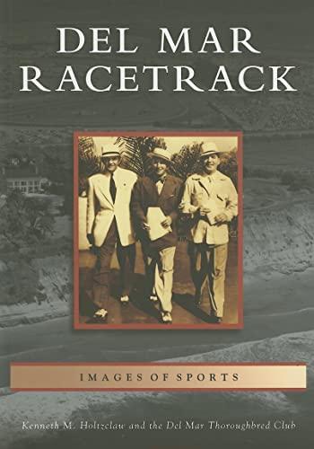 9780738531465: Del Mar Racetrack (CA) (Images of Sports)