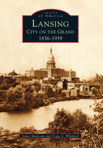 9780738531526: Lansing: City on the Grand; 1836-1939 (Images of America)