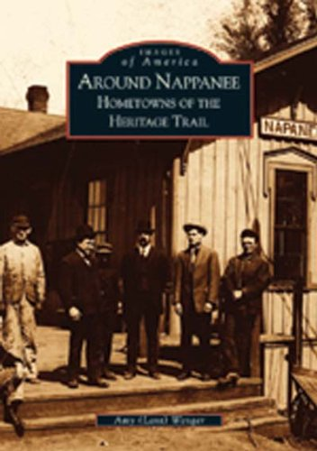 9780738531540: Around Nappanee: Hometowns of the Heritage Trail (Images of America: Indiana)