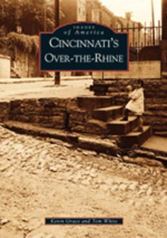 9780738531571: Cincinnati's Over-The-Rhine (OH) (Images of America)