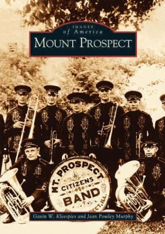 9780738531656: Mount Prospect (IL) (Images of America)