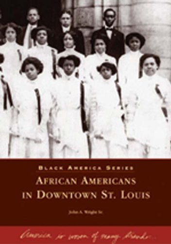 9780738531670: African Americans in Downtown St. Louis (MO) (Black America Series)