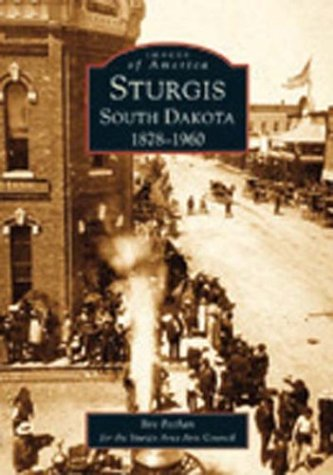 9780738531717: Sturgis South Dakota: 1878-1960 (SD) (Images of America)