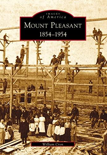 9780738531762: Mount Pleasant:: 1854-1954 (Images of America)