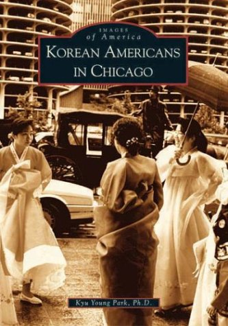 9780738531878: Korean Americans in Chicago  (IL)   (Images of America)