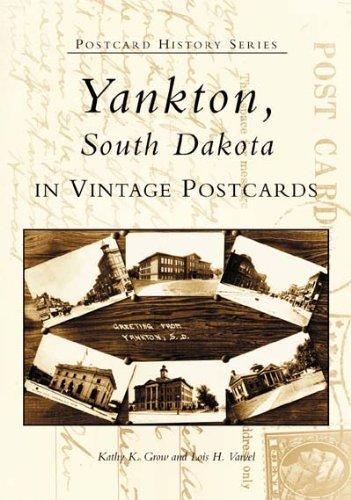 9780738532332: Yankton, South Dakota In Vintage Postcards (SD) (Postcard History Series)