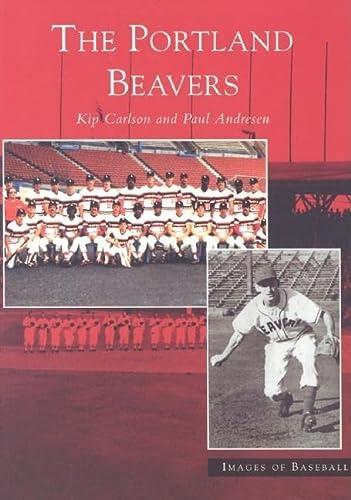 9780738532660: The Portland Beavers (OR) (Images of Baseball)