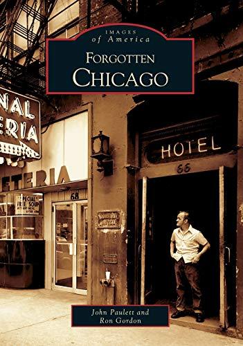 9780738532790: Forgotten Chicago (Images of America: Illinois)