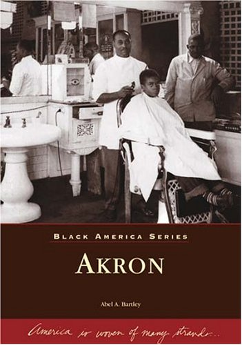 9780738532813: Akron (Black America: Ohio)