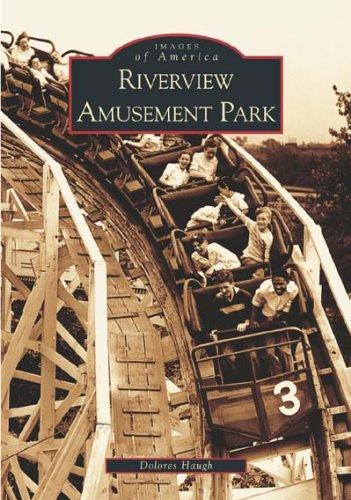 Riverview Amusement Park: Haugh, Dolores