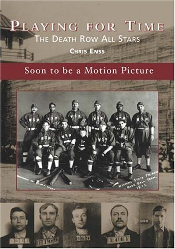 9780738533087: Playing for Time: The Death Row All Stars (Images of Baseball)
