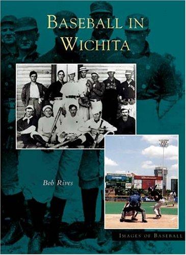 9780738533162: Wichita, Baseball In (KS) (Images of Baseball)