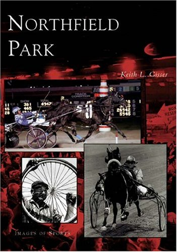 Northfield Park (OH) (Images of Sports): Gisser, Keith L.