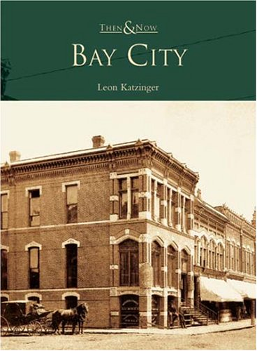 9780738533315: Bay City (MI) (Then & Now)