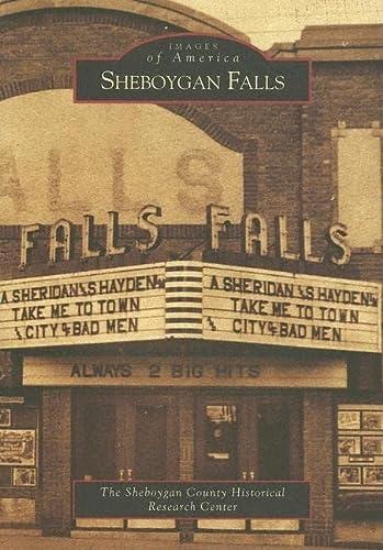 Sheboygan Falls (WI) (Images of America): The Sheboygan County Historical Research Center