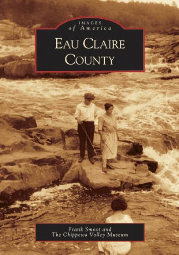 9780738533957: Eau Claire County (WI) (Images of America)