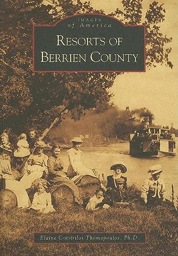 9780738534077: Resorts of Berrien County (MI) (Images of America)