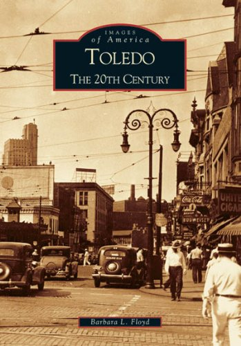 9780738534084: Toledo: The 20th Century (OH) (Images of America)