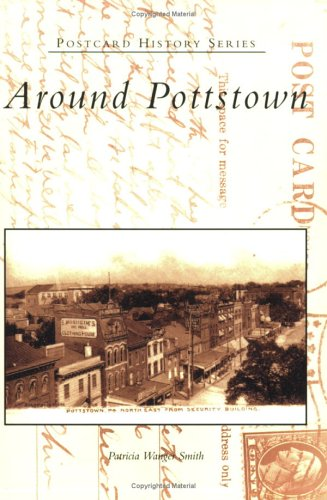 9780738534923: Around Pottstown (PA) (Postcard History Series)