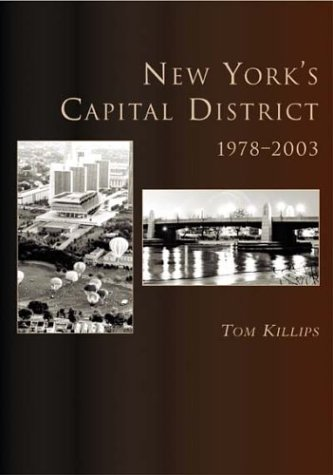 New York's Capital District 1978-2003: Killips, Tom.