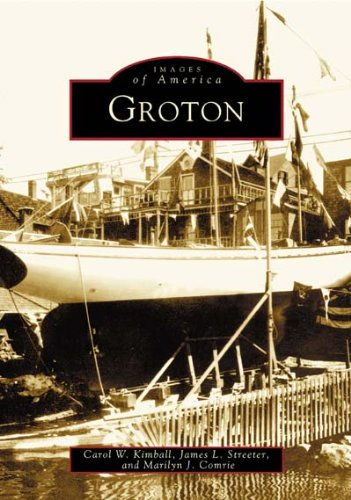 9780738535043: Groton (CT) (Images of America)