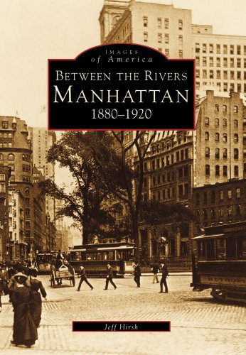 9780738535487: Between the Rivers: Manhattan 1880-1920 (Images of America)