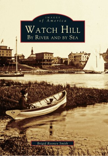 9780738535524: Watch Hill: By River and by sea (Images of America (Arcadia Publishing))