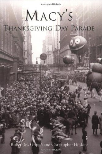 9780738535623: Macy's Thanksgiving Day Parade (Images of America (Arcadia Publishing))