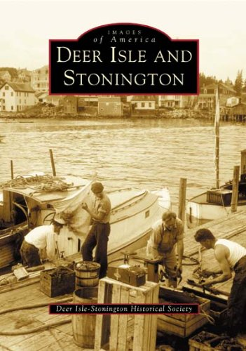 9780738535661: Deer Isle and Stonington (ME) (Images of America)
