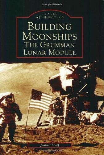 9780738535869: Building Moonships: The Grumman Lunar Module
