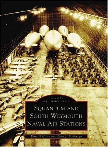 Squantum and South Weymouth Naval Air Stations.: Cann, Donald and