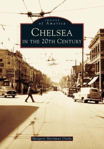 9780738536286: Chelsea in the 20th Century (MA) (Images of America)