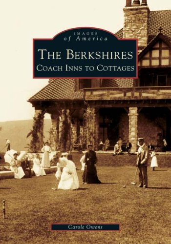 9780738536606: The Berkshires: Coach Inns to Cottages (Images of America)