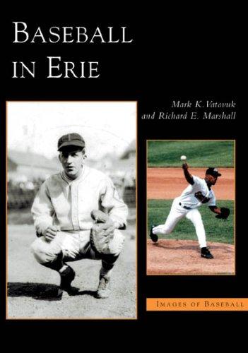 Baseball in Erie (PA) (Images of Baseball): Mark K. Vatavuk