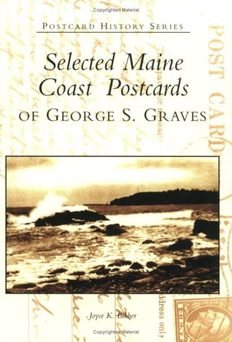 9780738537054: Selected Maine Coast Postcards of George S. Graves (Postcard History)