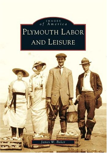 9780738537122: Plymouth Labor and Leisure (MA) (Images of America)