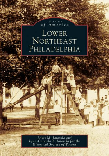 9780738537481: Lower Northeast Philadelphia (PA) (Images of America)