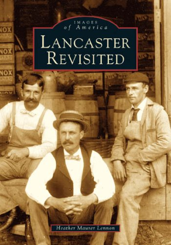 9780738537597: Lancaster Revisited (MA) (Images of America)