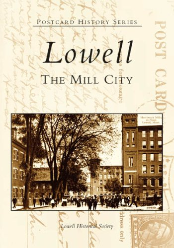 9780738537603: Lowell: The Mill City (MA) (Postcard History Series)
