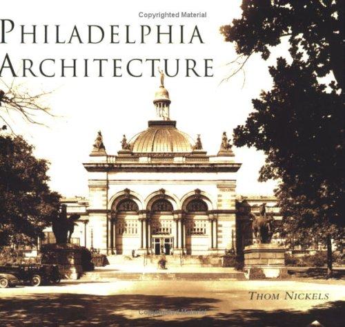 9780738537986: Philadelphia Architecture (PA) (Images of America)