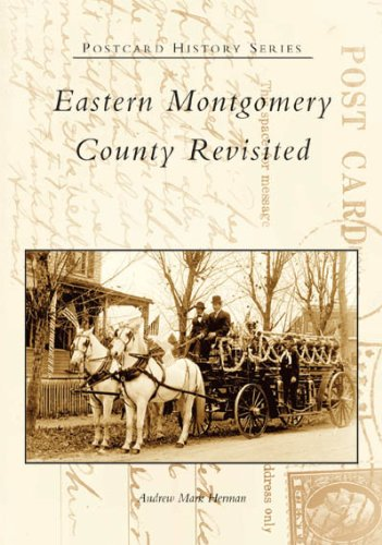 Eastern Montgomery County Revisited (PA) (Postcard History Series): Andrew Mark Herman