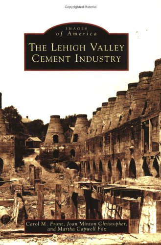 9780738538556: The Lehigh Valley Cement Industry (PA) (Images of America)