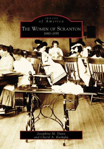 The Women of Scranton: 1880-1935: Dunn, Josephine M.