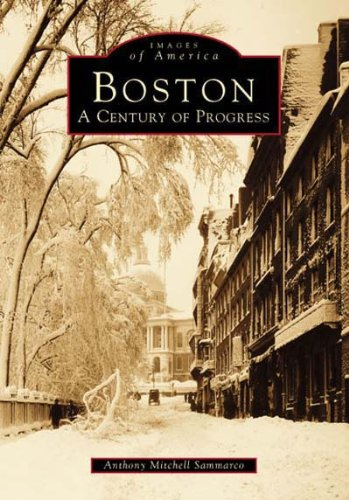 9780738538761: Boston: A Century of Progress (MA) (Images of America)