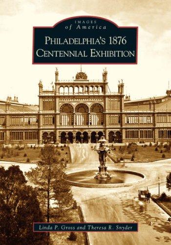 9780738538884: Philadelphia's 1876 Centennial Exhibition (PA) (Images of America)