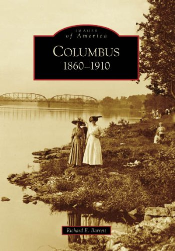 9780738539621: Columbus: 1860-1910 (OH) (Images of America)